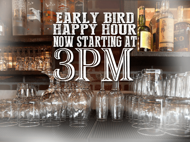 Happy Hour new start time is 3pm everyday